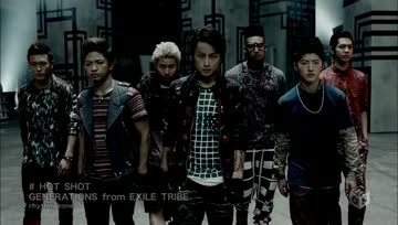 [PV] GENERATIONS from EXILE TRIBE - HOT SHOT