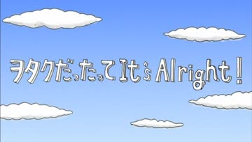 [SubTH] Otaku Dattatte It's Alright! - Miyata Toshiya
