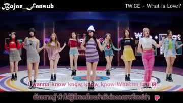TWICE - What is love [Thai Sub]